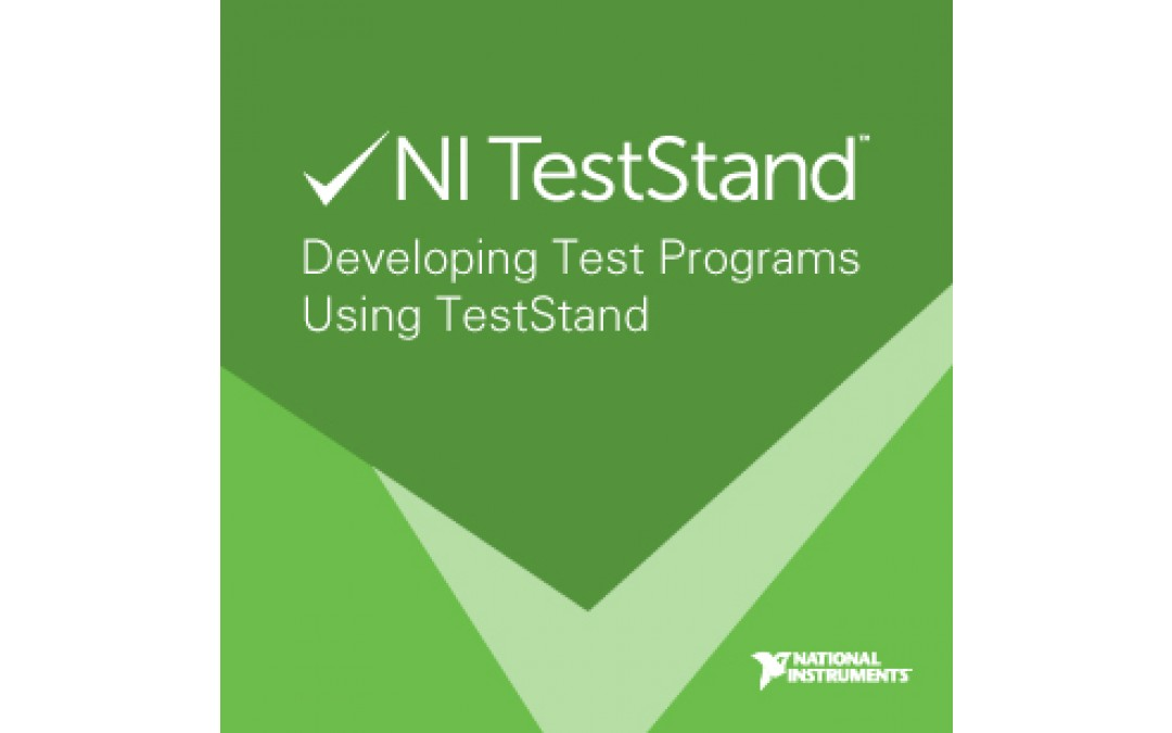 Developing Test Programs Using TestStand